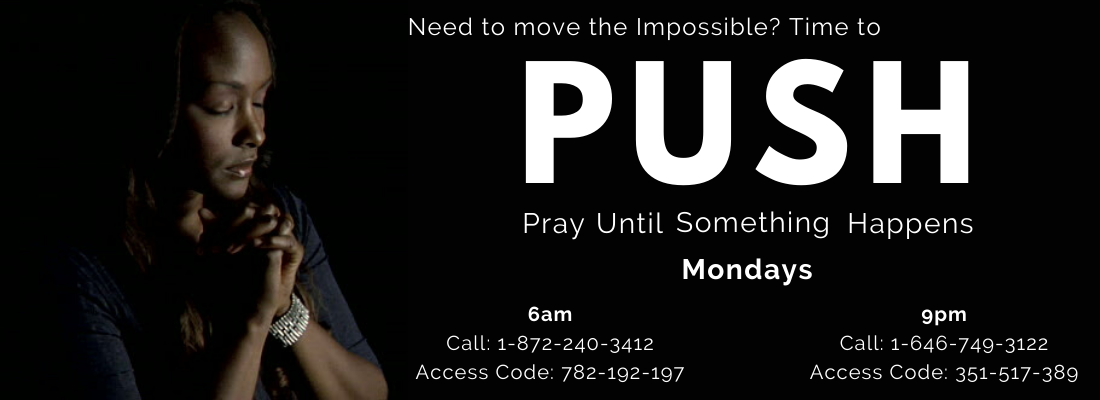 PUSH Prayer Call on Mondays 6am and 9pm